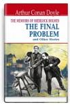 The Memoirs of Sherlock Holmes: The Final Problem and Other Stories = Спогади про Шерлока Холмса: Остання справа та інші історі