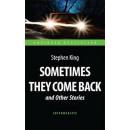 Иногда они возвращаются и др. расск. (Sometimes They Come Back and Other Stories). Адаптированная кн