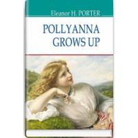 Pollyanna Grows Up = Полліанна дорослішає