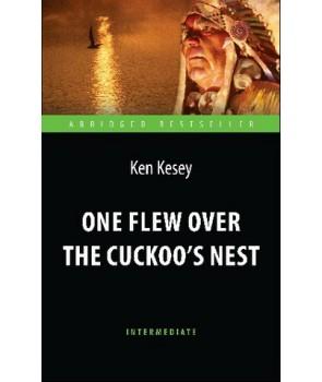 Пролетая над гнездом кукушки (One Flew over the Cuckoo`s Nest). Адаптированная книга для чтения на английском языке