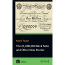 The  £ 1,000,000 Bank Note and Other New Stories
