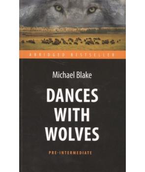 Танцующий с волками. Адаптированная книга для чтения на английском языке. Pre-Intermediate