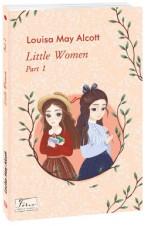 Маленькі жінки. Частина 1 (Мова видання: англійська)