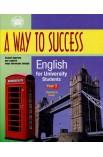A Way to Success. Шлях до успіху. Англійська для студентів університету. Рік 2 (teacher's book)
